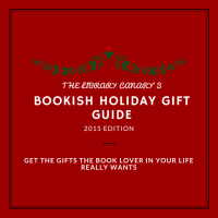 The Library Canary's Bookish Gift Guide: 2015 Edition