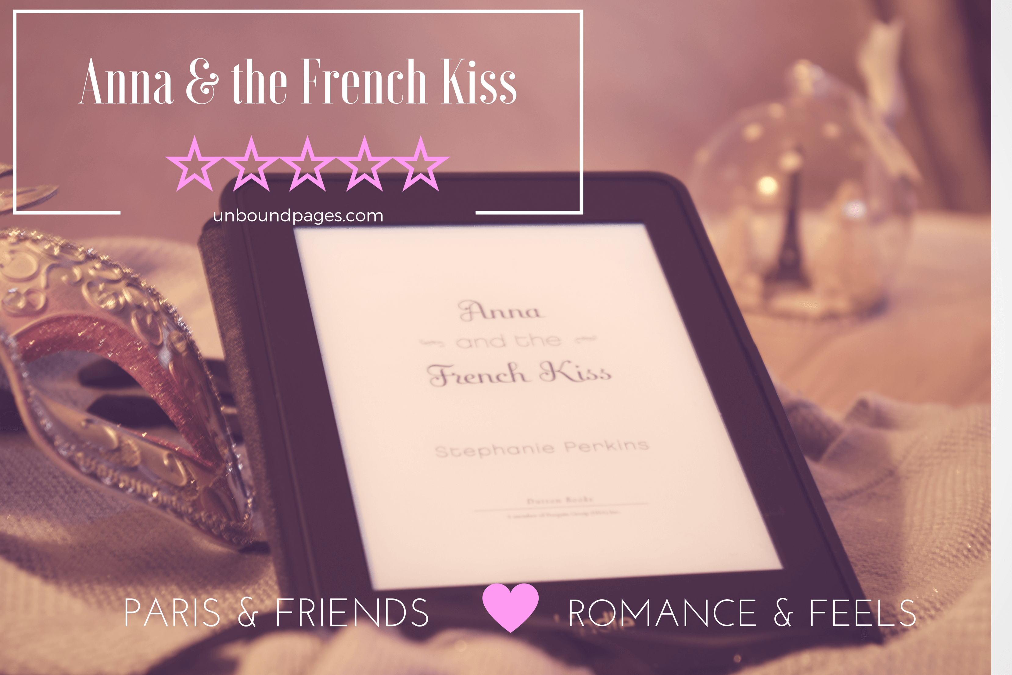 Anna & the French Kiss is absolutely adorable! I loved the messy relationships, friendships, etc. All the St. Claire feels! - unboundpages.com