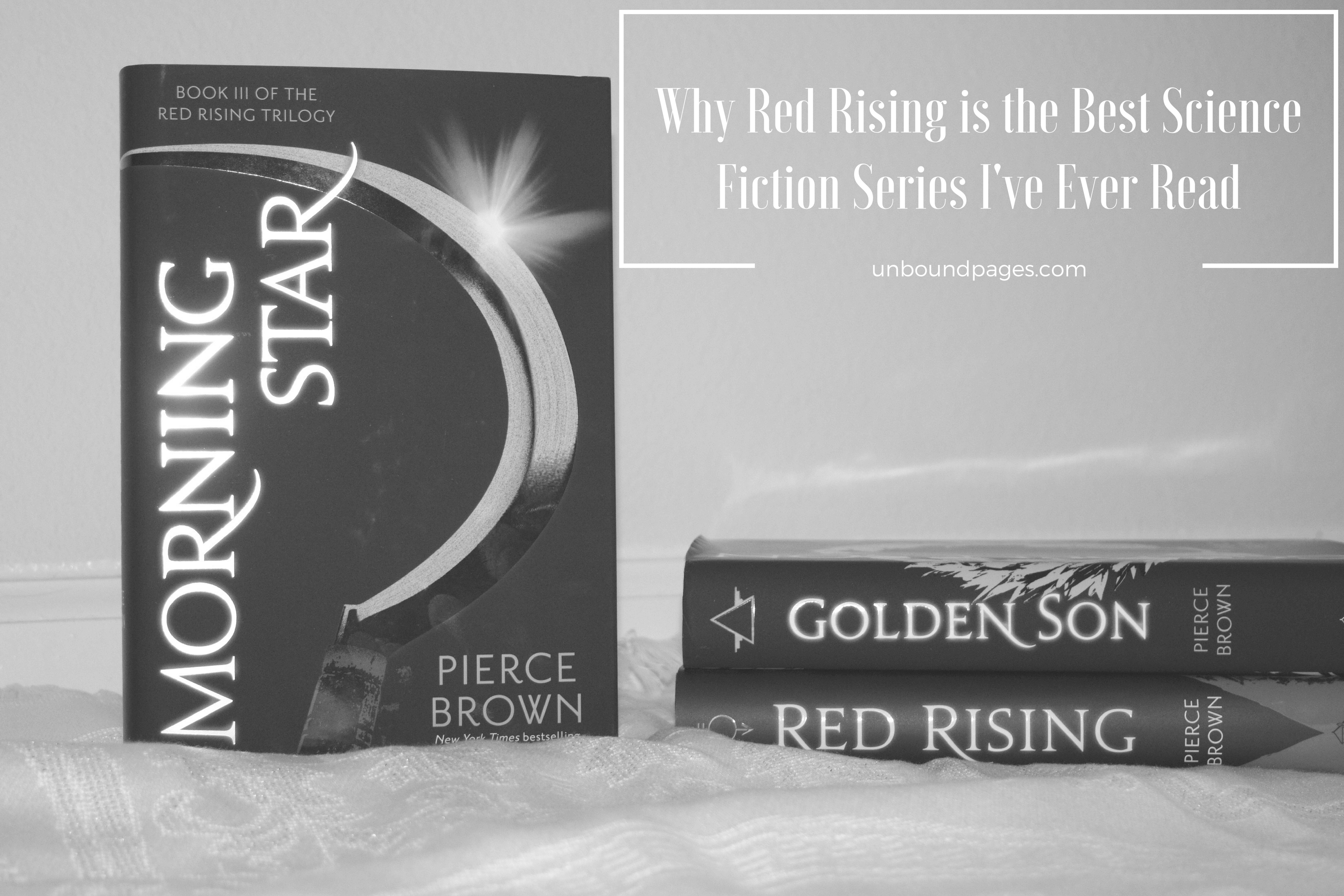 Red Rising is the best science fiction series I've ever read - the characters, plot, world, all of it is perfection - unboundpages.com