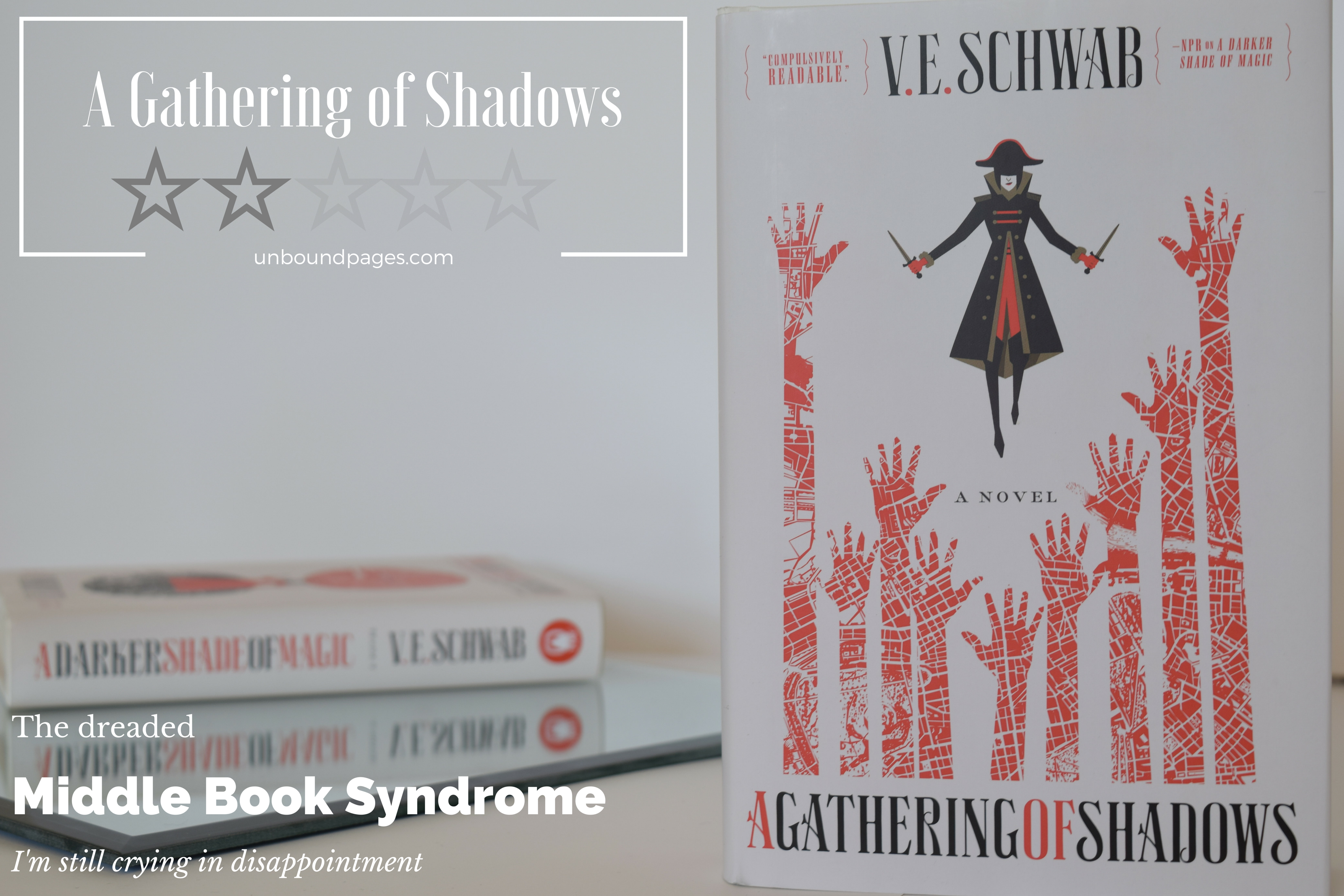 A Gathering of Shadows suffers from the dreaded middle book syndrome. A crushing disappointment after my love and passion for the first one, A Darker Shade of Magic - unboundpages.com