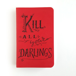 Kill All Your Darlings - iceydesigns.com