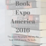 Book Expo America is a mecca for book bloggers and my third year attending was my best year yet. The experience, the friends, the food and THE BOOKS!