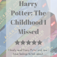 Harry Potter: The Childhood I Missed