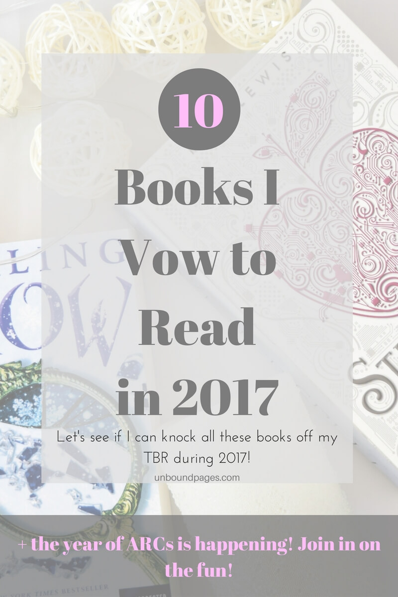 Books to Read in 2017 - Here's my TBR, what's yours? - unboundpages.com