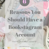 6 Reasons You Should Have a Bookstagram