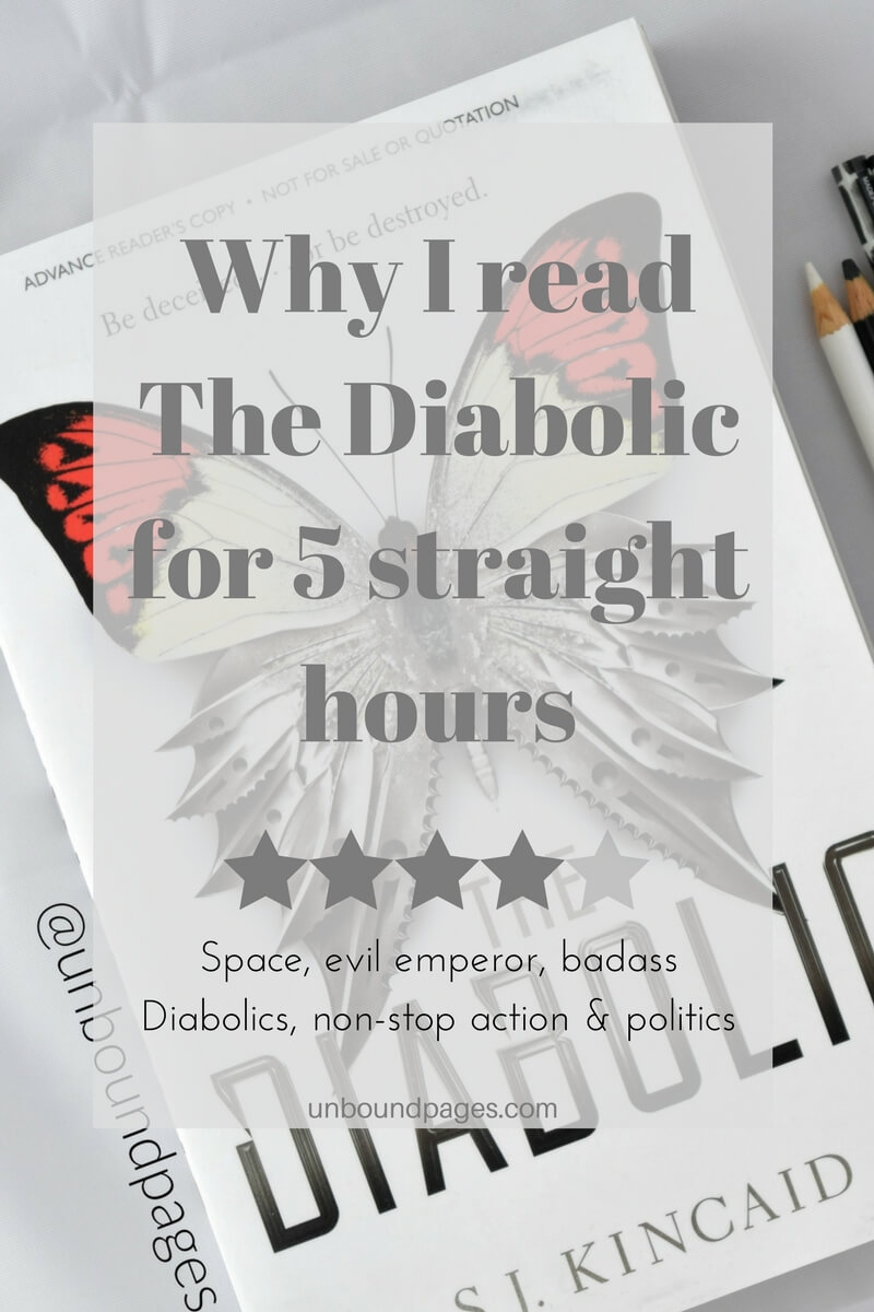 The Diabolic kept me glued to the pages for 5 straight hours. Space, politics and an evil emperor. - unboundpages.com