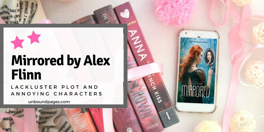 Mirrored by Alex Flinn had a lackluster plot and flat, annoying characters - unboundpages.com